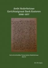 P.D. Spies , Ambt Nederbetuwe Gerichtssignaat Bank Kesteren 1646-1657