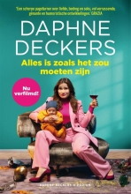 Daphne Deckers , Alles is zoals het zou moeten zijn