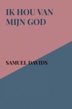 Samuel Davids , Ik hou van mijn God