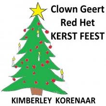 Kimberley  Korenaar Clown Geert Red Het Kerst Feest