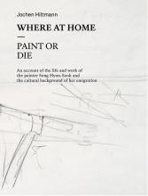 Jochen Hiltmann Song Hyun-Sook, Where At Home – Paint or Die