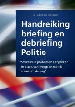 Spaans Dirk Jeroen Bakker, Handreiking briefing en debriefing politie