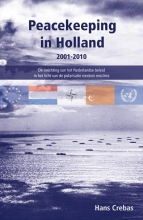 Hans  Crebas Peacekeeping in Holland 2001-2010