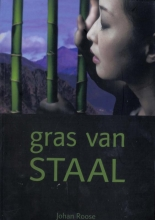 Johan Roose , Gras van staal