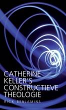 Rick Benjamins , Catherine Keller's constructieve theologie