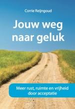 Corrie Reijngoud , Jouw weg naar geluk