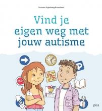 Suzanne Agterberg-Rouwhorst , Vind je eigen weg met jouw autisme