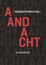 Klaas Weima , Aandachtsmarketing