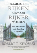 Robert T.  Kiyosaki Waarom de rijken alsmaar rijker worden