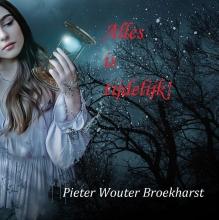Pieter Wouter Broekharst , Alles is tijdelijk