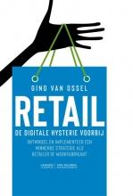 Gino Van Ossel , Retail - De digitale hysterie voorbij