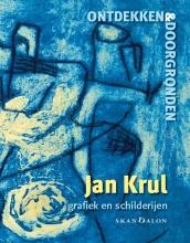 Jan Krul , Ontdekken en doorgronden