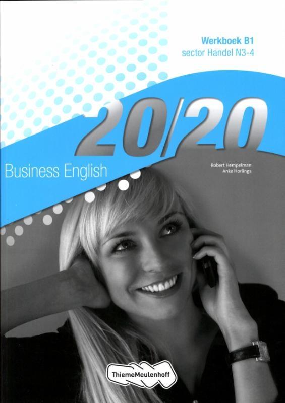 Robert Hempelman, Anke Horlings,Business English Sector handel N3-4 20/20 Werkboek B1