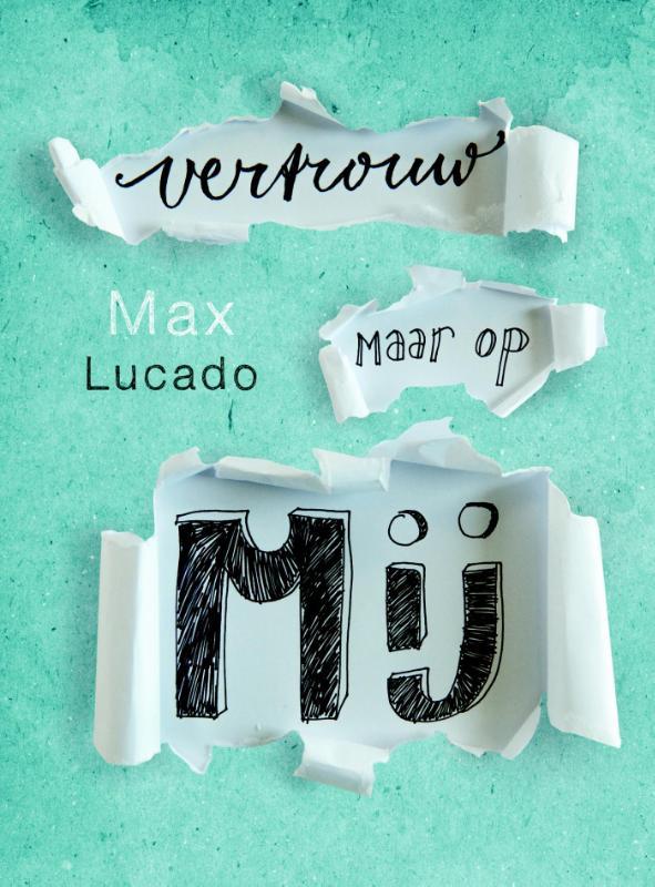 Max  Lucado,Vertrouw maar op mij