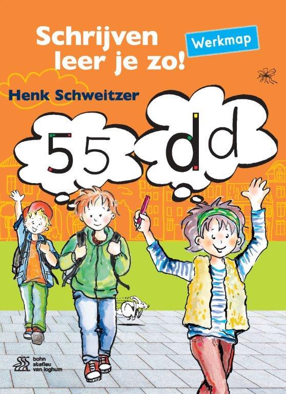 Henk Schweitzer,Schrijven leer je zo! - Werkmap