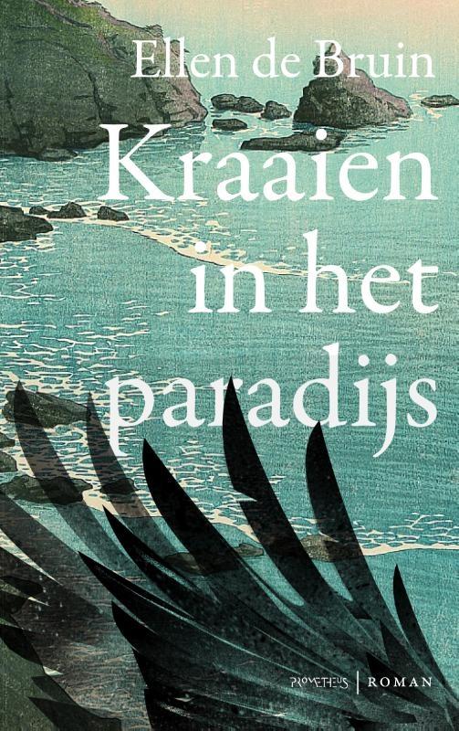 Ellen de Bruin,Kraaien in het paradijs