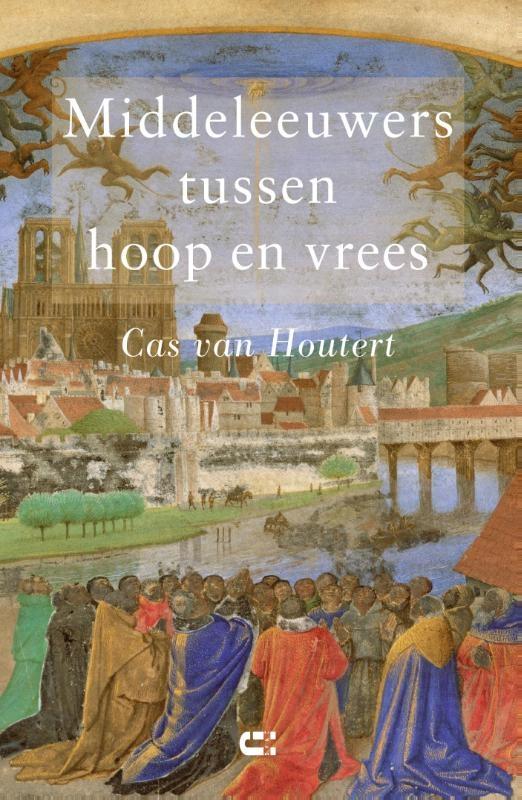 Cas van Houtert,Middeleeuwers tussen hoop en vrees