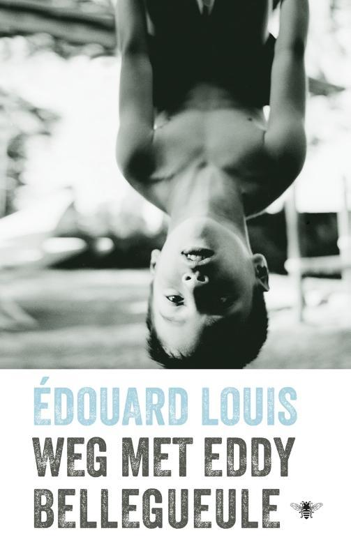 Édouard Louis,Weg met Eddy Bellegueule