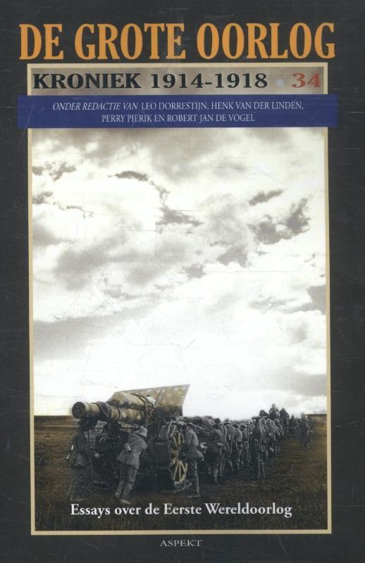 Henk van der Linden,Grote oorlog 34 De Eerste Wereldoorlog in foto`s, teksten en documenten