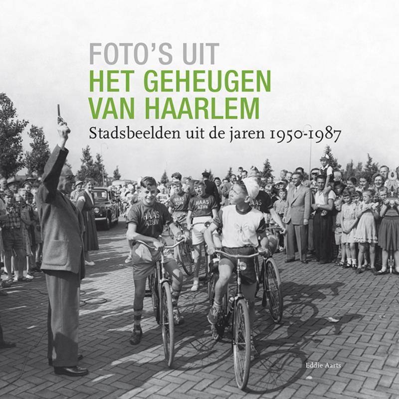 Eddie Aarts,Foto`s uit het geheugen van Haarlem