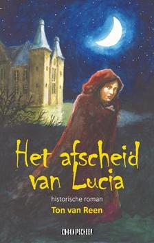 Ton van Reen,Het afscheid van Lucia