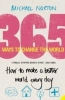 Norton, Michael,365 Ways to Change the World