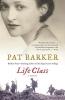 Barker, Pat,Life Class