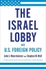 Mearsheimer, John J.,  Walt, Stephen M.,The Israel Lobby and U.S. Foreign Policy