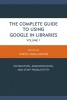 Smallwood, Carol,Complete Guide to Using Google in Libraries