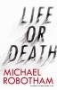 Robotham, Michael,Life or Death