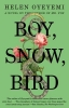 Oyeyemi, Helen,Boy, Snow, Bird