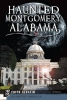 Serafin, Faith,Haunted Montgomery, Alabama
