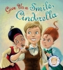 Smallman, Steve,Give Us a Smile, Cinderella!