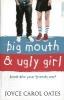 Oates, Joyce Carol,Big Mouth and Ugly Girl