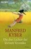 Kyber, Manfred,Die drei Lichter der kleinen Veronika