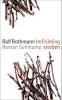 Ralf Rothmann,Im Fr�hling sterben
