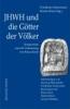 JHWH und die Götter der Völker,Symposium zum 80. Geburtstag von Klaus Koch