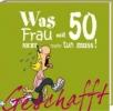Kernbach, Michael,Geschafft! Was Frau mit 50 nicht mehr tun muss!