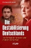 Schubert, Stefan,Die Destabilisierung Deutschlands