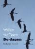 <b>Willem van  Toorn</b>,De dagen