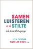 <b>Jos  Douma, Anselm  Gr&uuml;n, John  Lapr&eacute;, Peter  Halldorf, Thomas  Quartier, Elsbeth  Gruteke</b>,Samen luisteren in de stilte