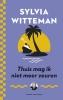 <b>Sylvia  Witteman</b>,Thuis mag ik niet meer zeuren