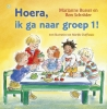 <b>Marianne  Busser, Ron  Schr&ouml;der</b>,Hoera, ik ga naar groep 1!