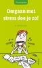 Stephane  Clerget,Omgaan met stress doe je zo!