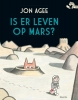 Jon  Agee,Is er leven op Mars?