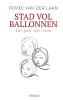<b>Femke van der Laan</b>,Stad vol ballonnen