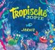 Jarvis,Tropische Jopie