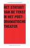 <b>Kurt  Vanhoutte</b>,Het Statuut van de tekst in het postdramatische theater