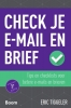 <b>Eric  Tiggeler</b>,Check je e-mail en brief - Tips en checklists voor betere e-mails en brieven