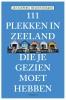 <b>Jan  Kuipers</b>,111 Plekken in Zeeland die je gezien moet hebben